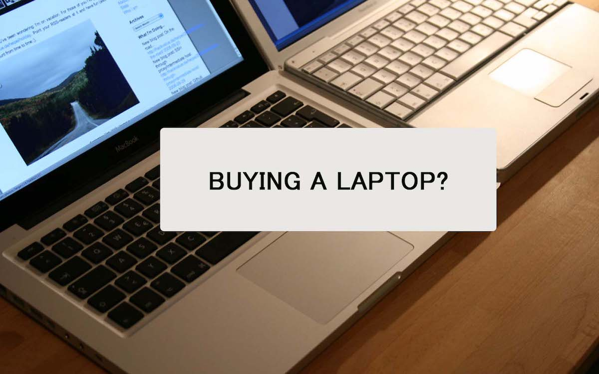 Things You Should Consider Before Buying a Laptop