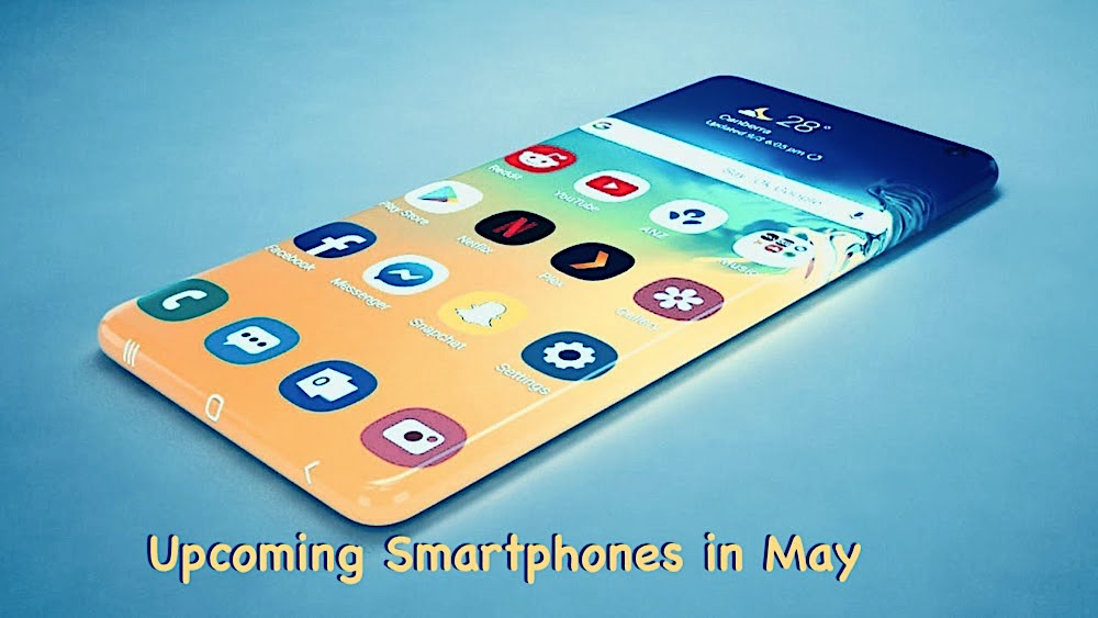 upcoming smartphones in may 2020