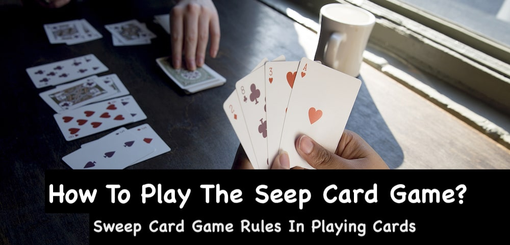 How To Play The Seep Card Game