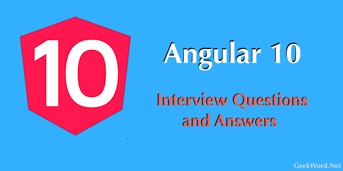 Angular 10 Interview Questions and Answers 2021