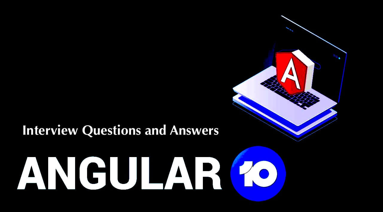 Angular Interview Questions Answers 2020 - 2021