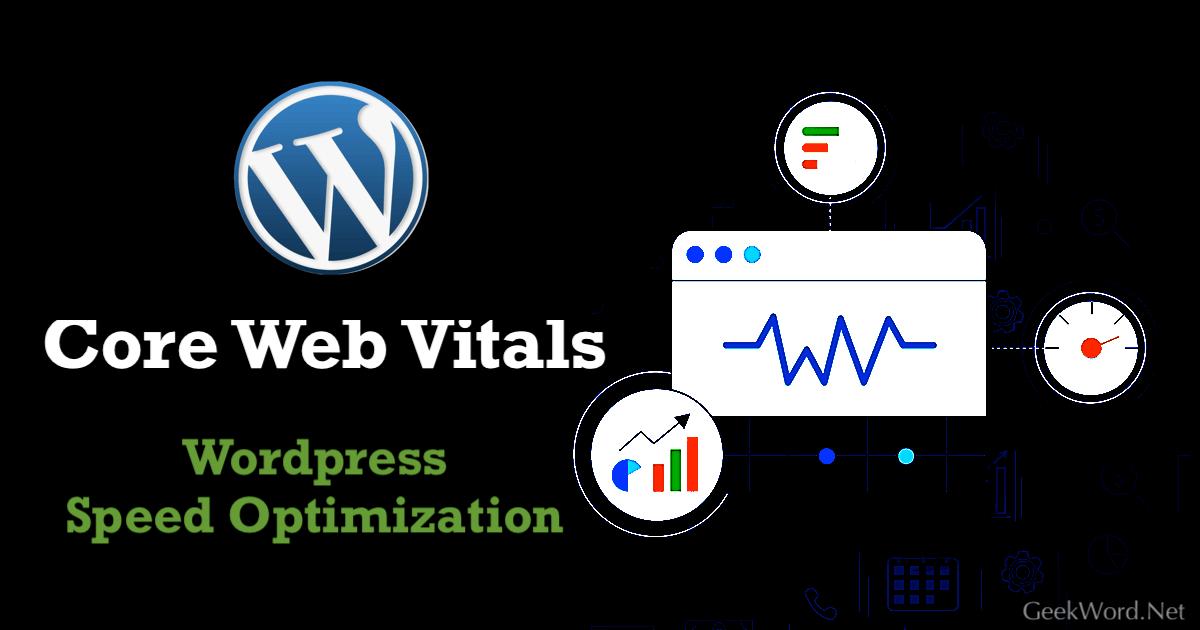 Core web vitals speed wordpress optimization 2021