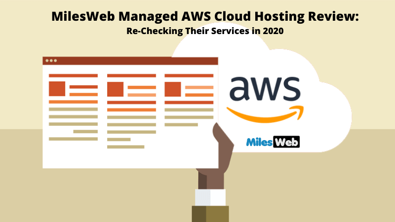 MilesWeb Managed AWS Cloud Hosting Review 2021