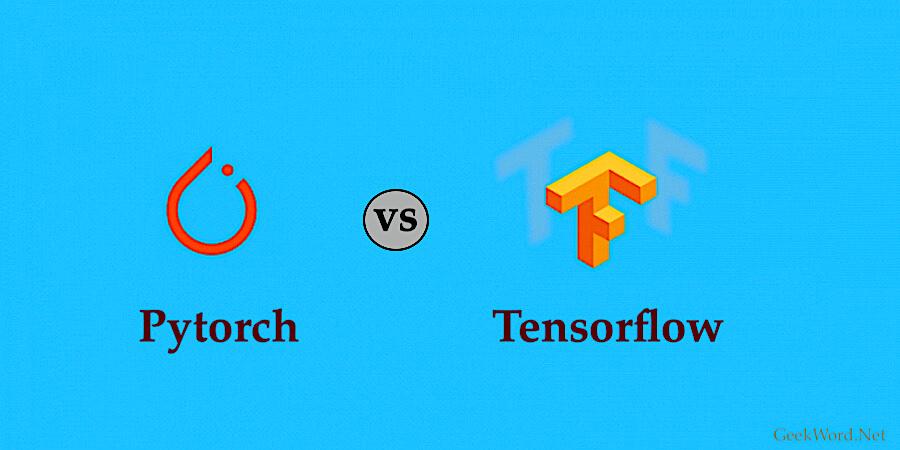 Pytorch vs Tensorflow 2021